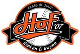 CLASS OF 2007 HOF '07 RIPKEN & GWYNN