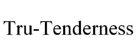 TRU-TENDERNESS