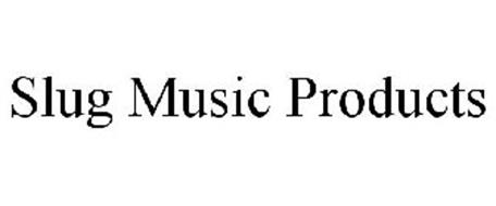 SLUG MUSIC PRODUCTS