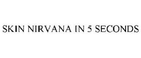 SKIN NIRVANA IN 5 SECONDS
