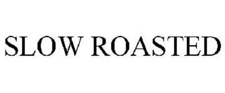 SLOW ROASTED