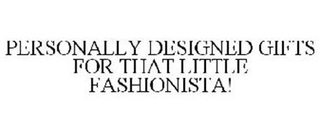 PERSONALLY DESIGNED GIFTS FOR THAT LITTLE FASHIONISTA!