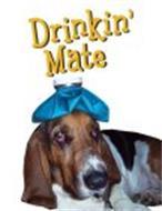 DRINKIN' MATE