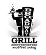 BROADWAY GRILL WOOD-FIRED COOKING