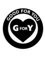 GOOD FOR YOU G FOR Y
