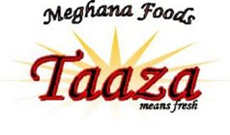MEGHANA FOODS TAAZA MEANS FRESH