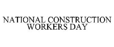 NATIONAL CONSTRUCTION WORKERS DAY