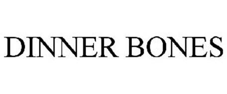 DINNER BONES