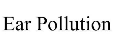 EAR POLLUTION