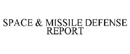 SPACE & MISSILE DEFENSE REPORT