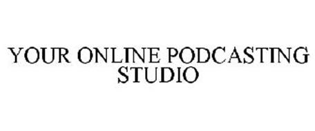 YOUR ONLINE PODCASTING STUDIO