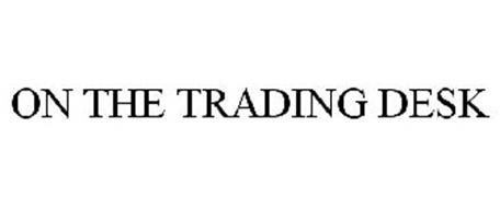 ON THE TRADING DESK