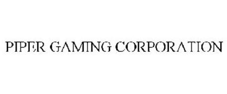 PIPER GAMING CORPORATION