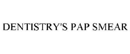 DENTISTRY'S PAP SMEAR