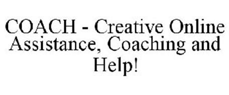 COACH - CREATIVE ONLINE ASSISTANCE, COACHING AND HELP!