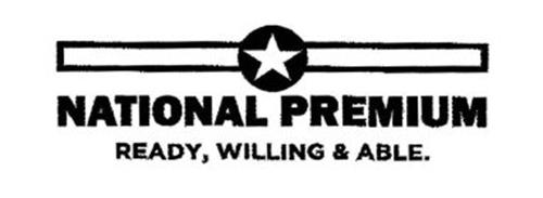 NATIONAL PREMIUM READY, WILLING & ABLE.