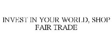 INVEST IN YOUR WORLD, SHOP FAIR TRADE