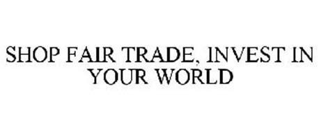SHOP FAIR TRADE, INVEST IN YOUR WORLD