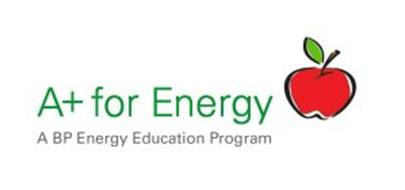 A+ FOR ENERGY A BP ENERGY EDUCATION PROGRAM