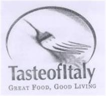 TASTEOFITALY GREAT FOOD, GOOD LIVING