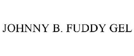 JOHNNY B. FUDDY GEL