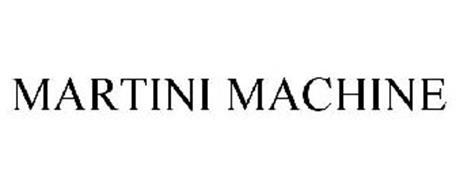 MARTINI MACHINE