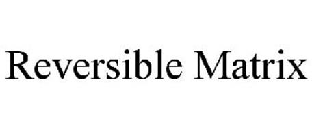 REVERSIBLE MATRIX