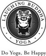 · · · LAUGHING BUDDHA · · · YOGA DO YOGA, BE HAPPY