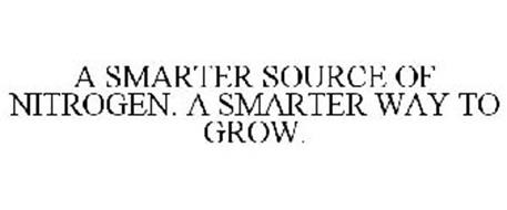 A SMARTER SOURCE OF NITROGEN. A SMARTERWAY TO GROW.