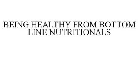 BEING HEALTHY FROM BOTTOM LINE NUTRITIONALS