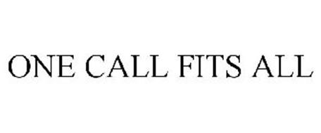 ONE CALL FITS ALL