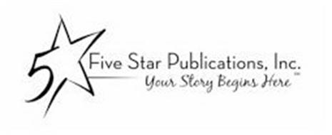 5 FIVE STAR PUBLICATIONS, INC. YOUR STORY BEGINS HERE