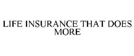 LIFE INSURANCE THAT DOES MORE