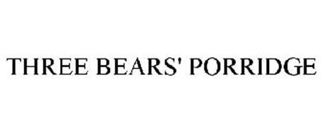 THREE BEARS' PORRIDGE