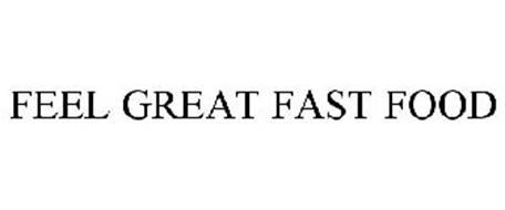 FEEL GREAT FAST FOOD