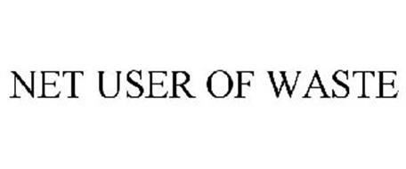 NET USER OF WASTE