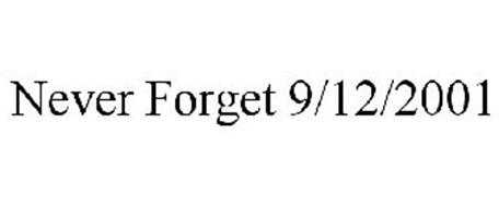 NEVER FORGET 9/12/2001
