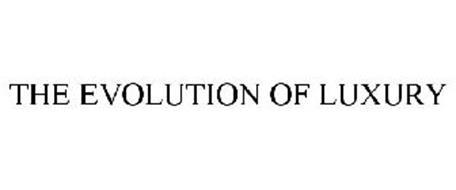 THE EVOLUTION OF LUXURY
