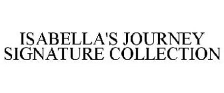 ISABELLA'S JOURNEY SIGNATURE COLLECTION