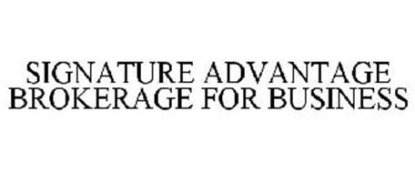 SIGNATURE ADVANTAGE BROKERAGE FOR BUSINESS