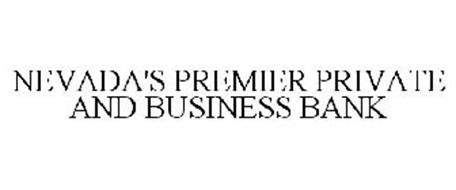 NEVADA'S PREMIER PRIVATE AND BUSINESS BANK