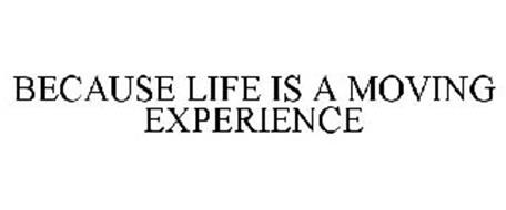 LIFE IS A MOVING EXPERIENCE