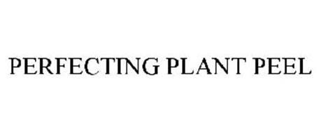 PERFECTING PLANT PEEL