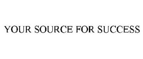 YOUR SOURCE FOR SUCCESS