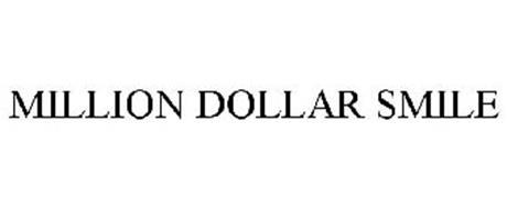 MILLION DOLLAR SMILE