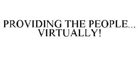 PROVIDING THE PEOPLE... VIRTUALLY!