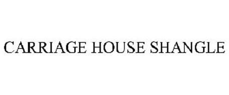 CARRIAGE HOUSE SHANGLE