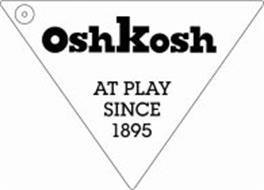 OSHKOSH AT PLAY SINCE 1895 (AND DESIGN)