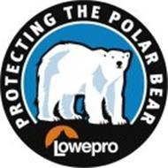 PROTECTING THE POLAR BEAR LOWEPRO