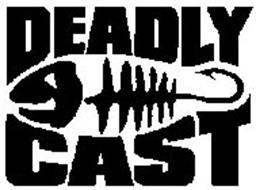 DEADLY CAST